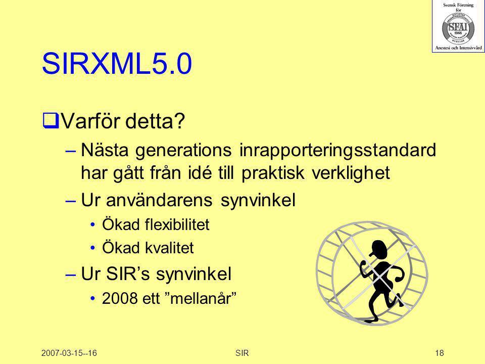 SIRXML5.0 Varför detta Nästa generations inrapporteringsstandard har gått från idé till praktisk verklighet.