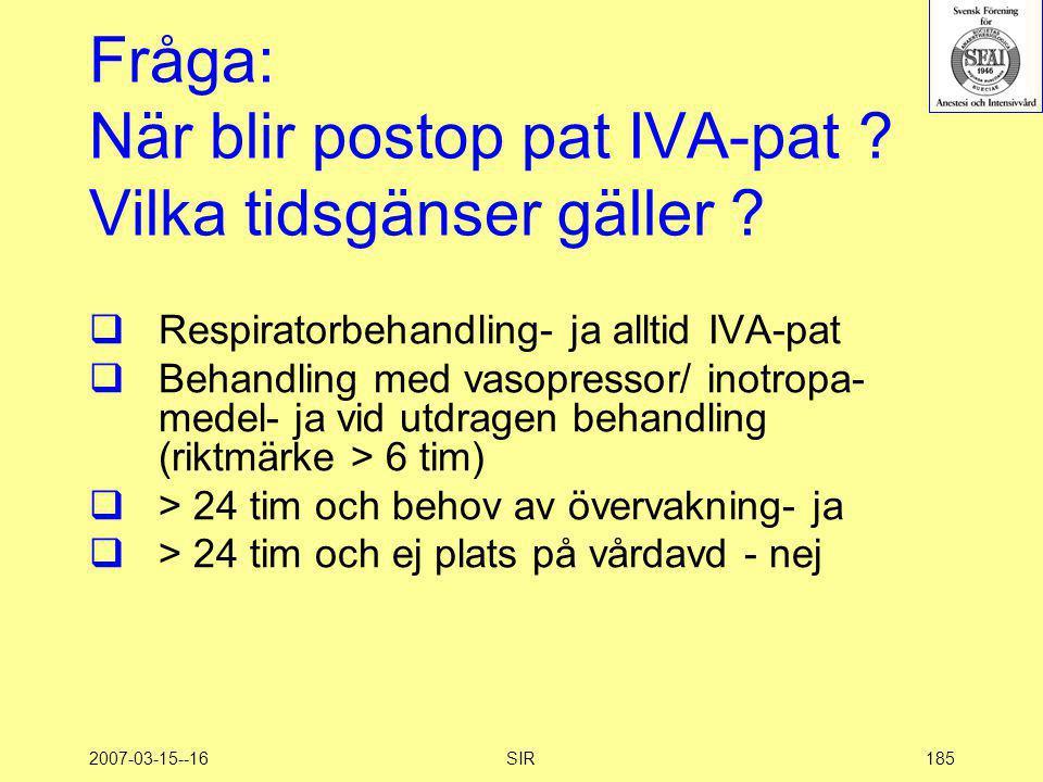 Fråga: När blir postop pat IVA-pat Vilka tidsgänser gäller
