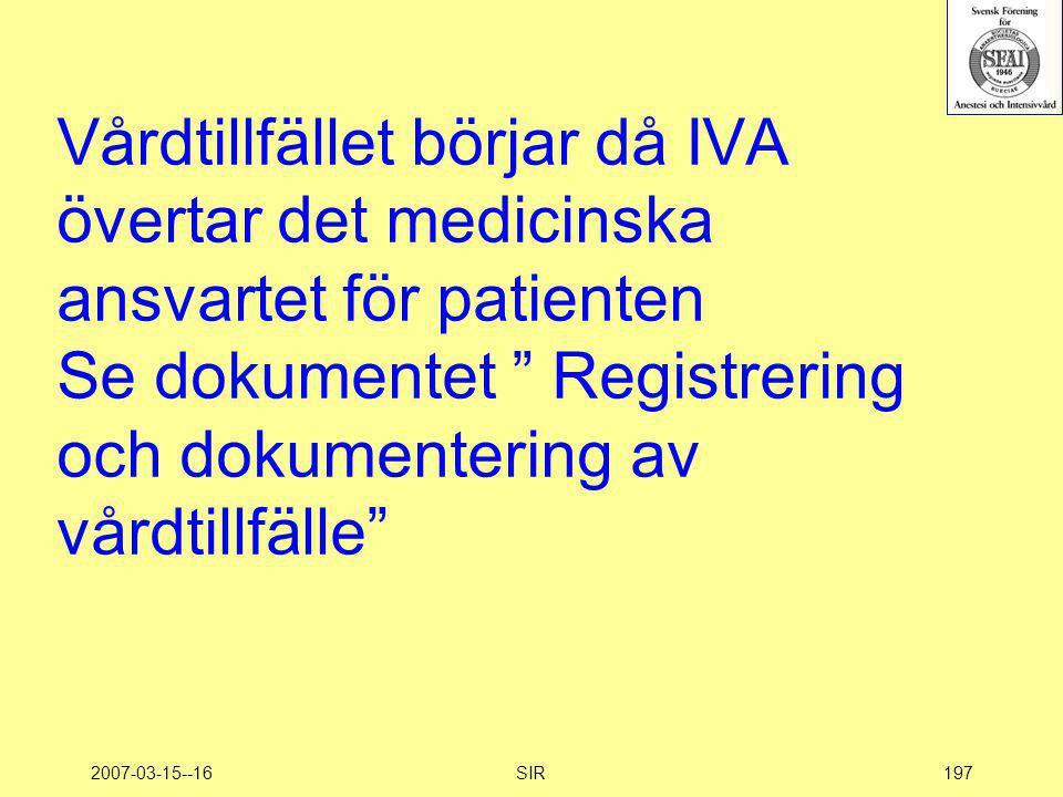 Vårdtillfället börjar då IVA övertar det medicinska ansvartet för patienten Se dokumentet Registrering och dokumentering av vårdtillfälle