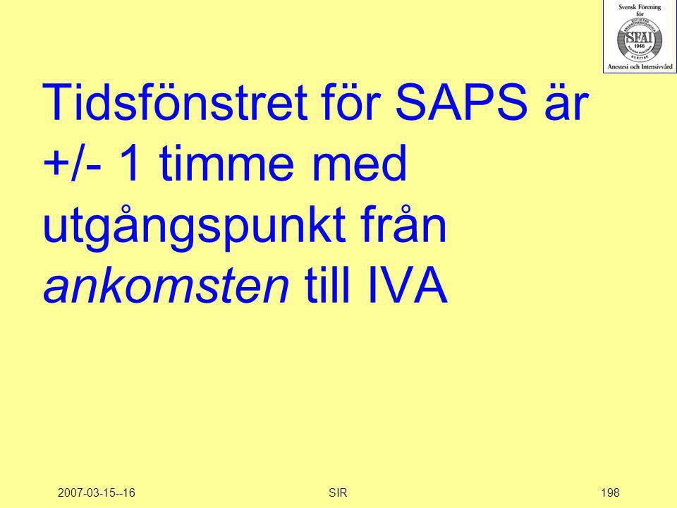 Tidsfönstret för SAPS är +/- 1 timme med utgångspunkt från ankomsten till IVA