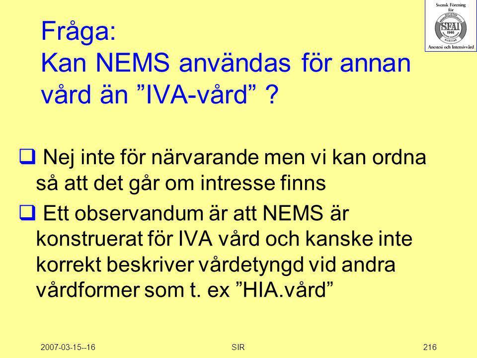 Fråga: Kan NEMS användas för annan vård än IVA-vård