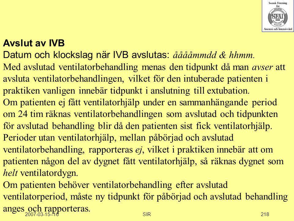 Datum och klockslag när IVB avslutas: ååååmmdd & hhmm.