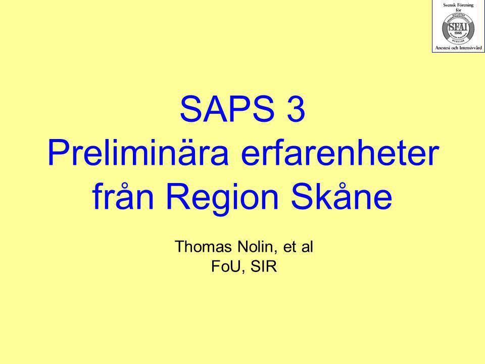 SAPS 3 Preliminära erfarenheter från Region Skåne