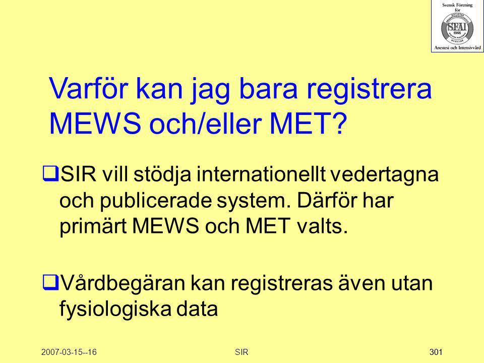 Varför kan jag bara registrera MEWS och/eller MET