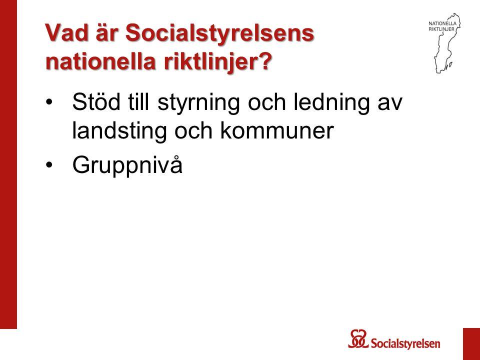 Vad är Socialstyrelsens nationella riktlinjer