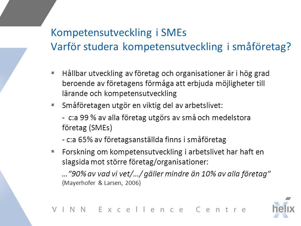 Kompetensutveckling i SMEs Varför studera kompetensutveckling i småföretag