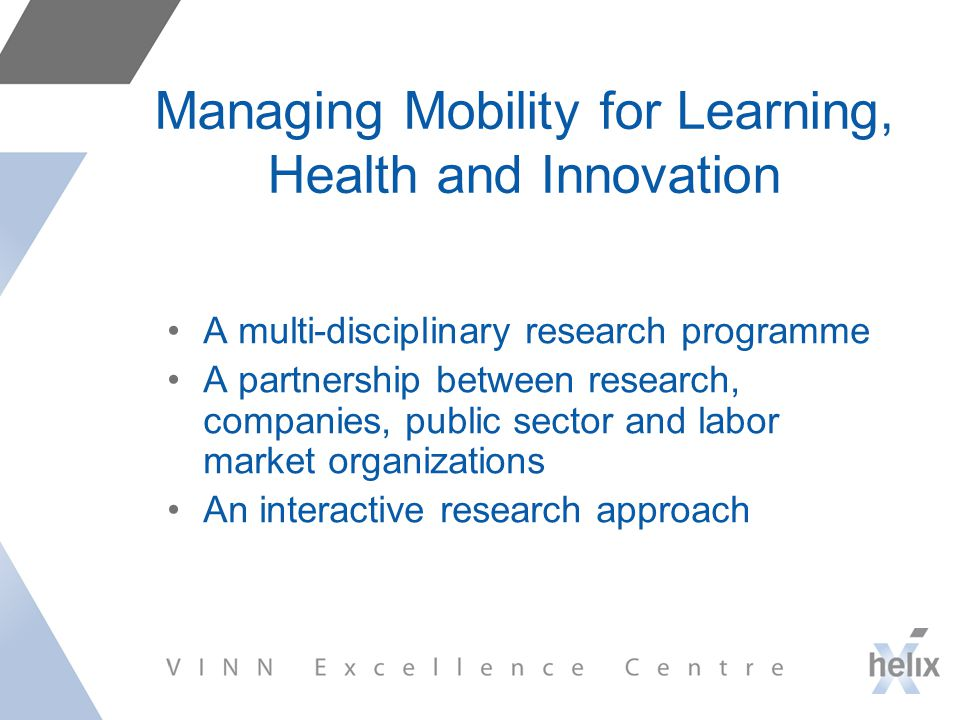 Managing Mobility for Learning, Health and Innovation