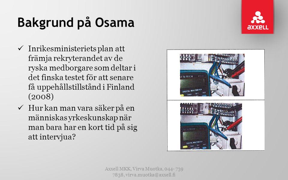 Axxell MKK, Virva Muotka, 044- 739 7838, virva.muotka@axxell.fi