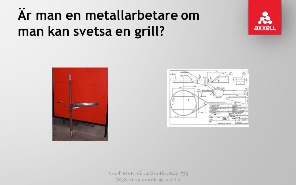 Är man en metallarbetare om man kan svetsa en grill