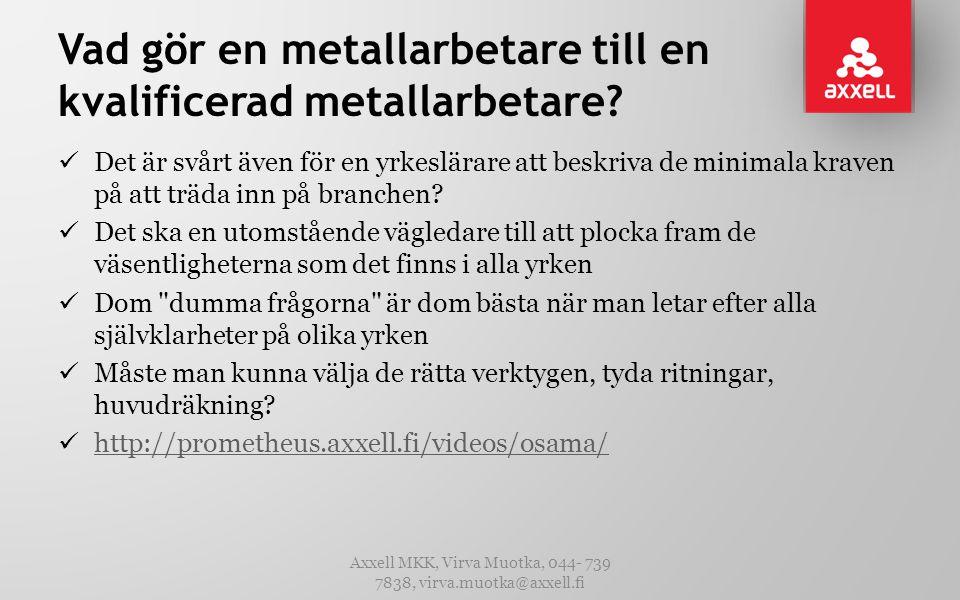 Vad gör en metallarbetare till en kvalificerad metallarbetare
