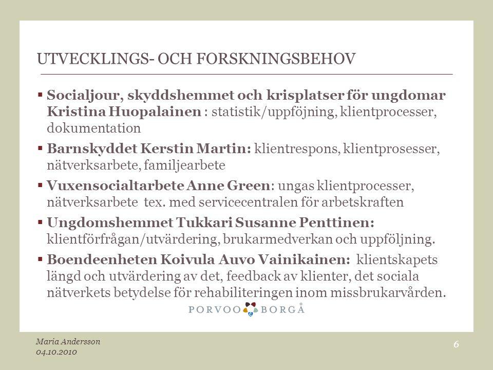 UTVECKLINGS- OCH FORSKNINGSBEHOV