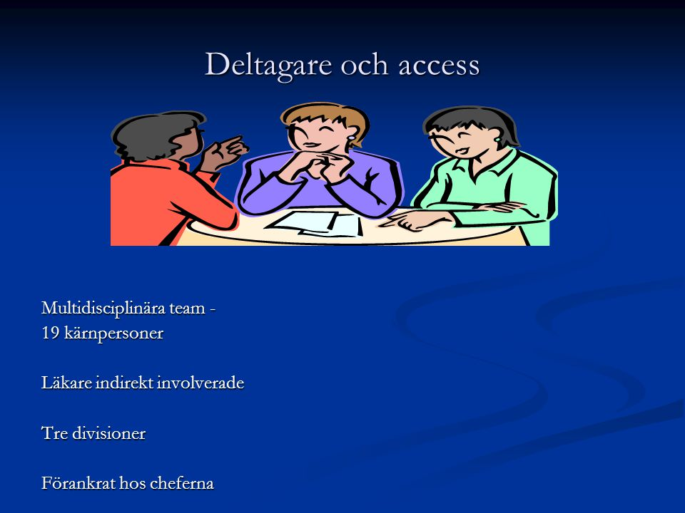 Deltagare och access Multidisciplinära team - 19 kärnpersoner