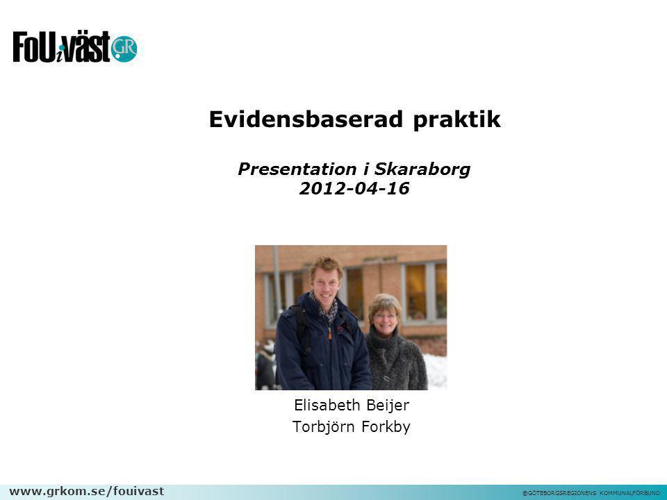 Evidensbaserad praktik Presentation i Skaraborg 2012-04-16