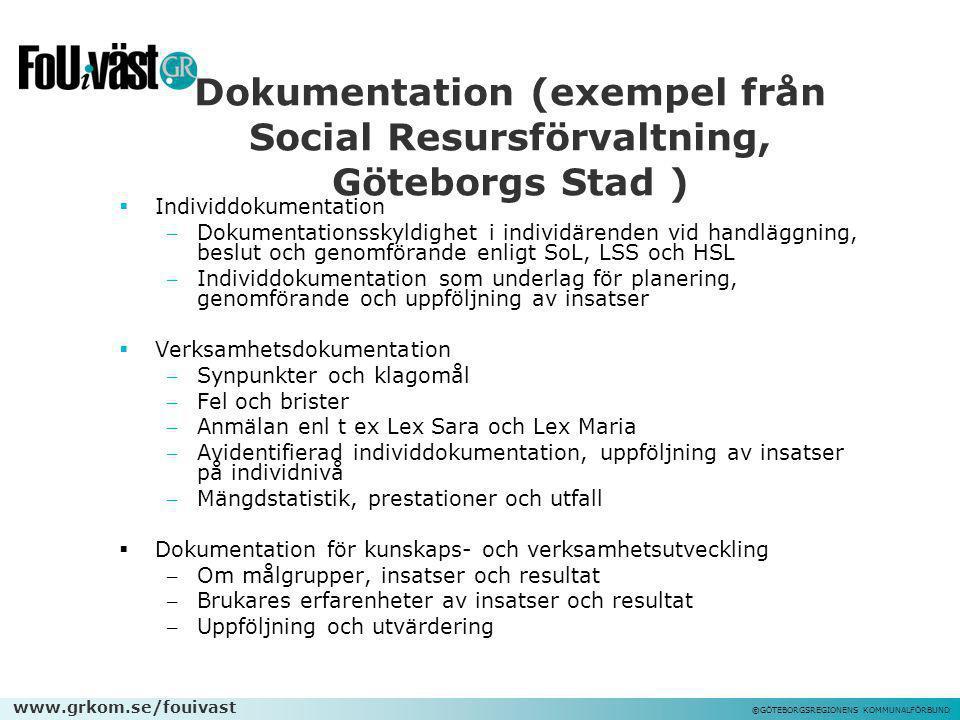 Dokumentation (exempel från Social Resursförvaltning, Göteborgs Stad )
