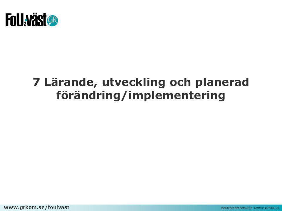 7 Lärande, utveckling och planerad förändring/implementering