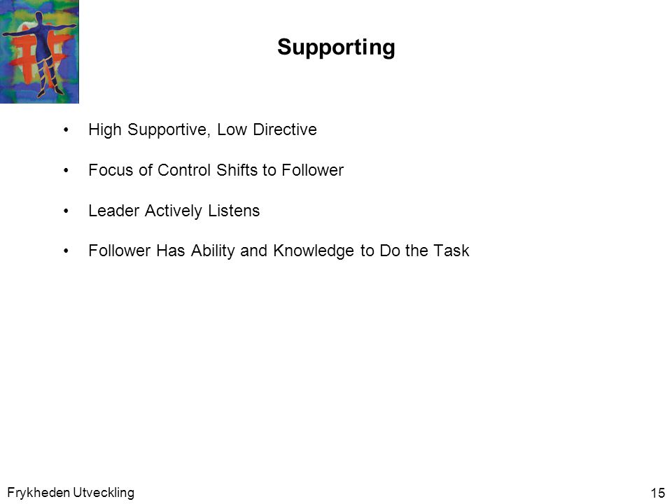 Supporting High Supportive, Low Directive