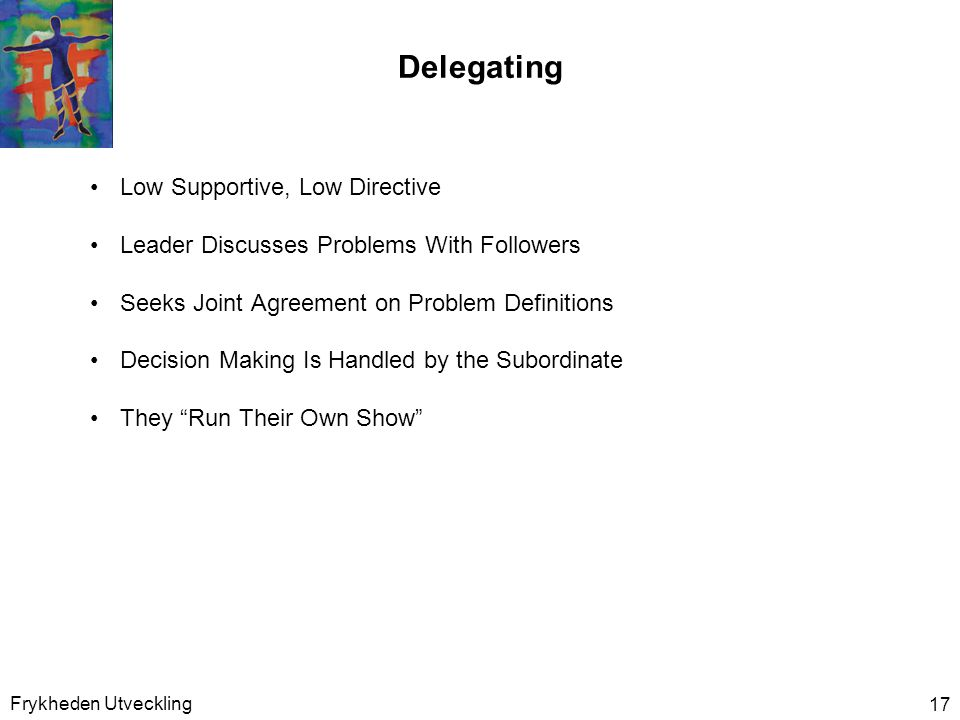 Delegating Low Supportive, Low Directive