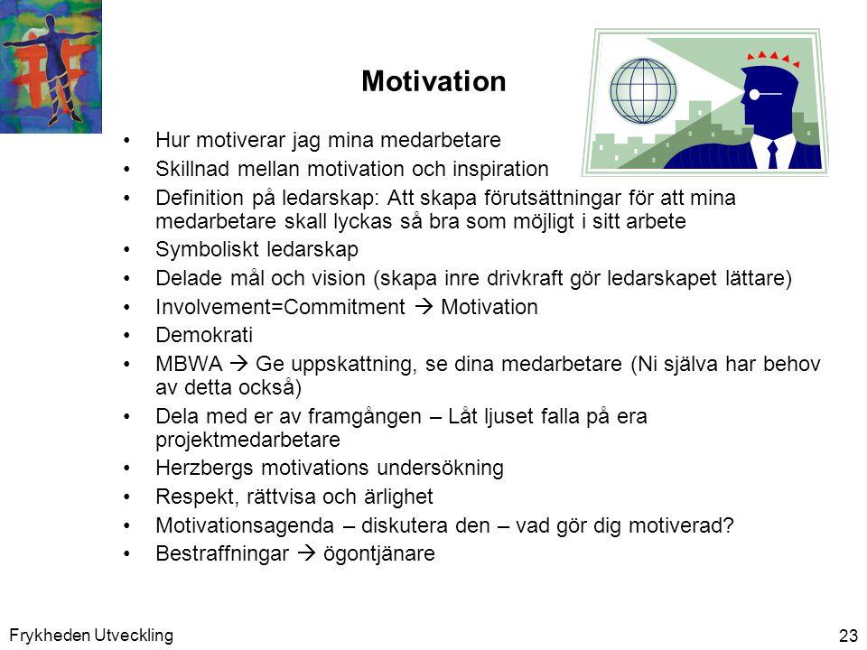 Motivation Hur motiverar jag mina medarbetare