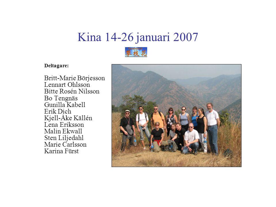 Kina 14-26 januari 2007 Deltagare: