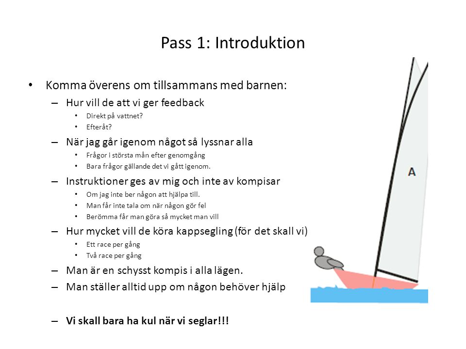Pass 1: Introduktion Komma överens om tillsammans med barnen: