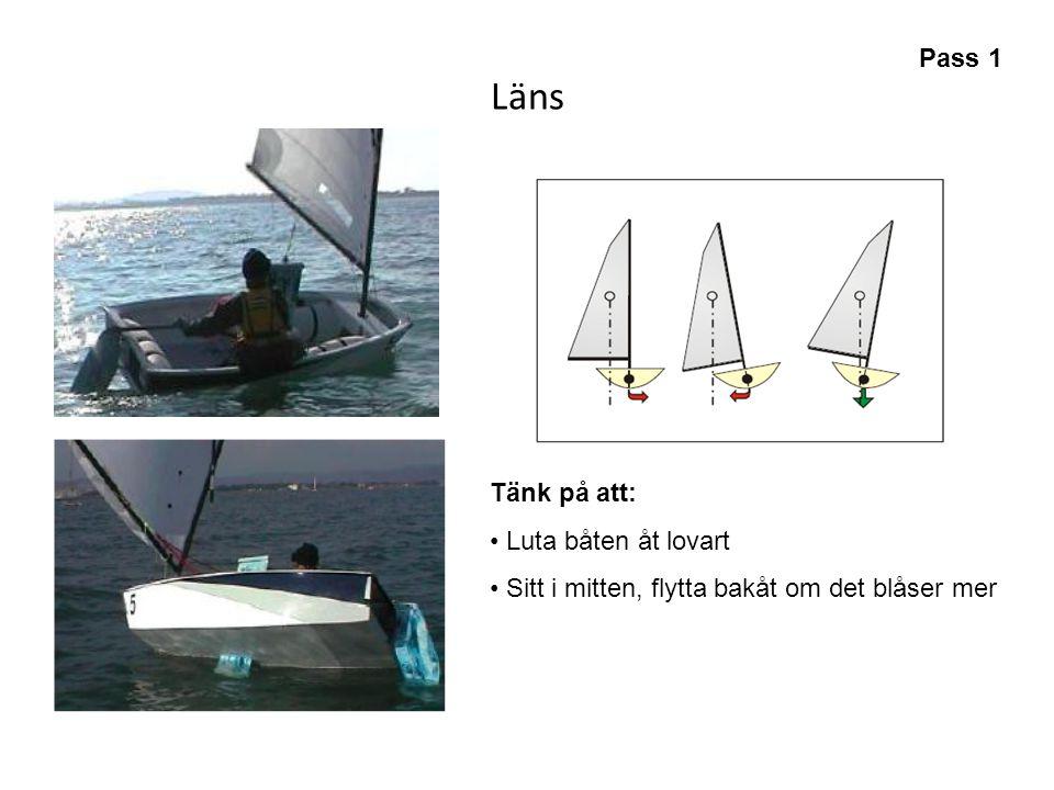 Läns Pass 1 Tänk på att: Luta båten åt lovart