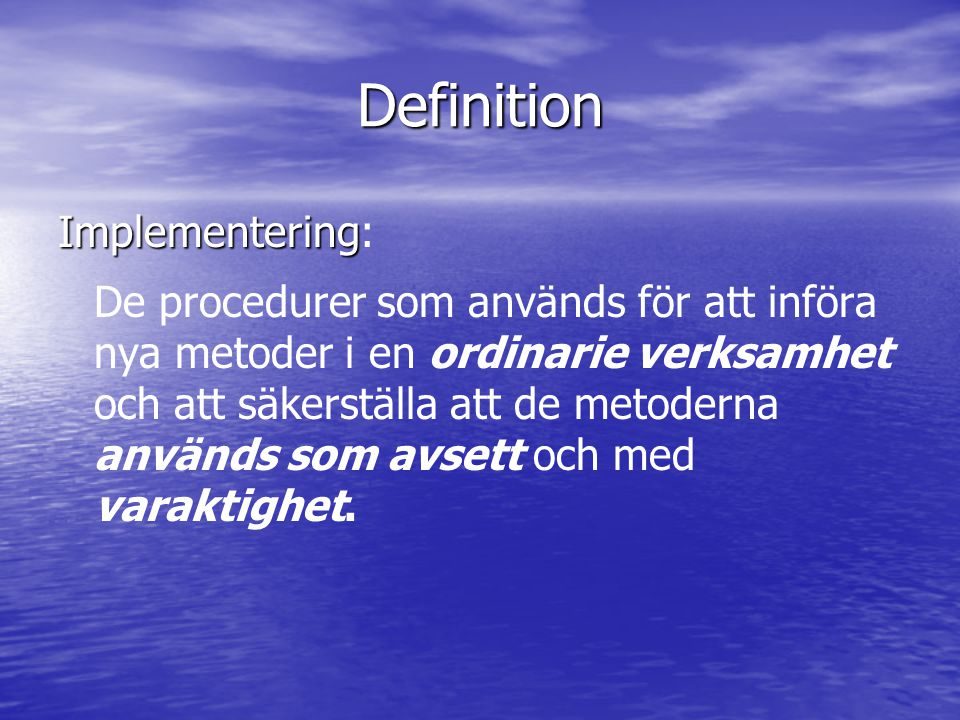 Definition Implementering: