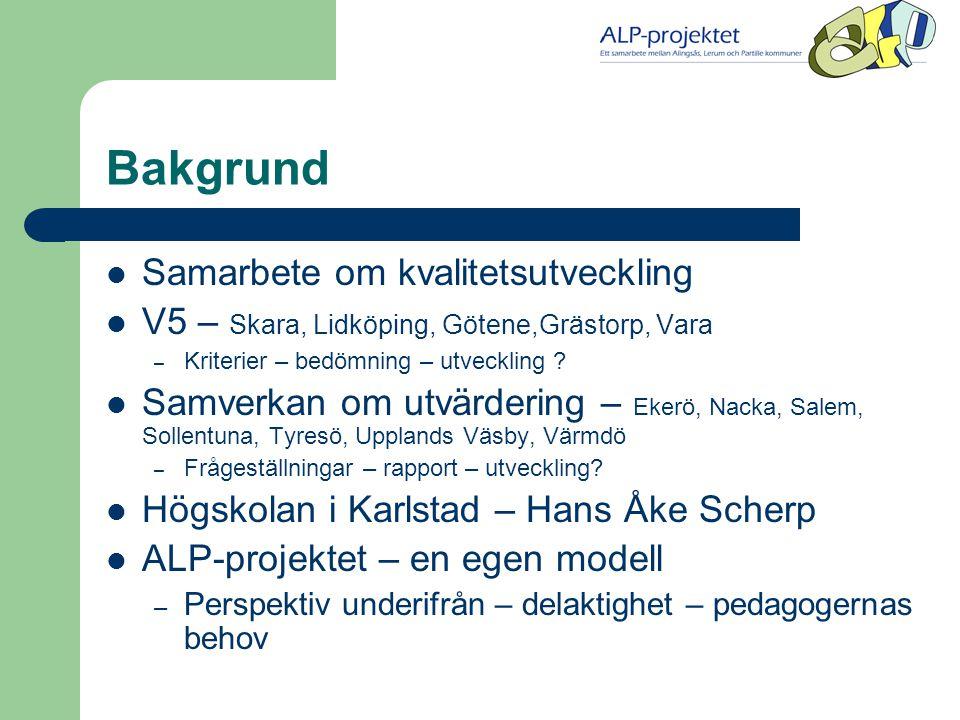 Bakgrund Samarbete om kvalitetsutveckling