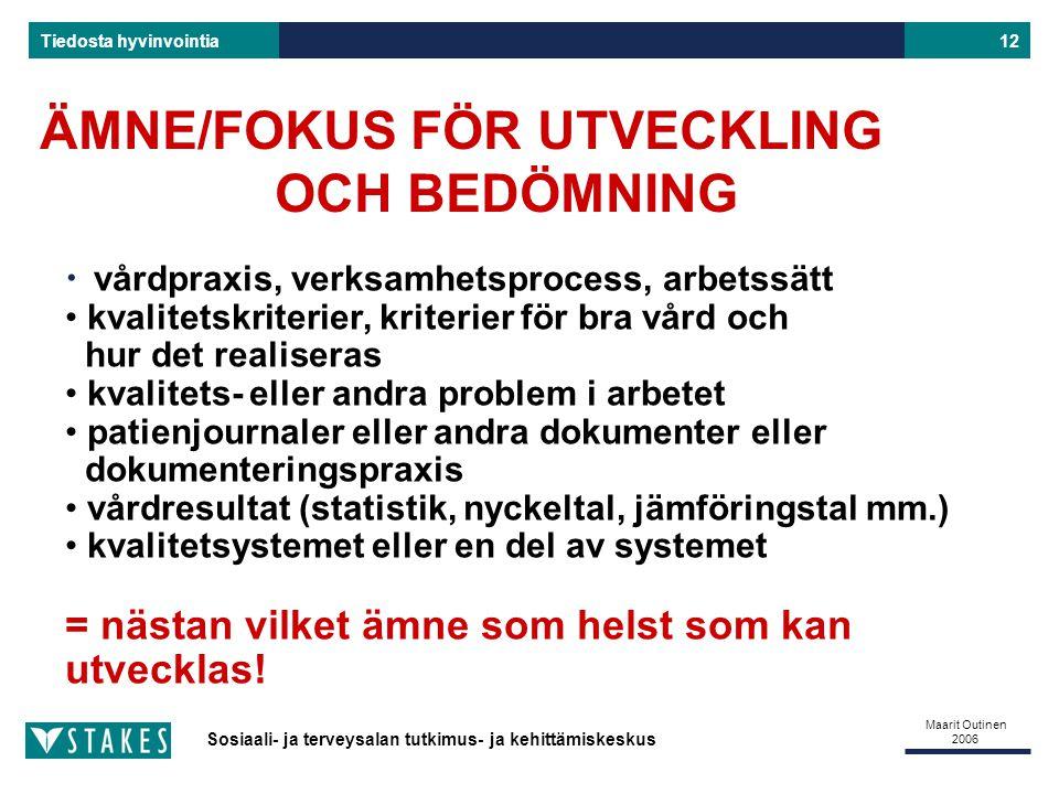 ÄMNE/FOKUS FÖR UTVECKLING OCH BEDÖMNING