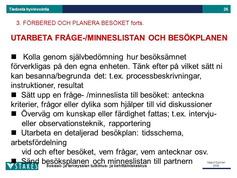 UTARBETA FRÅGE-/MINNESLISTAN OCH BESÖKPLANEN