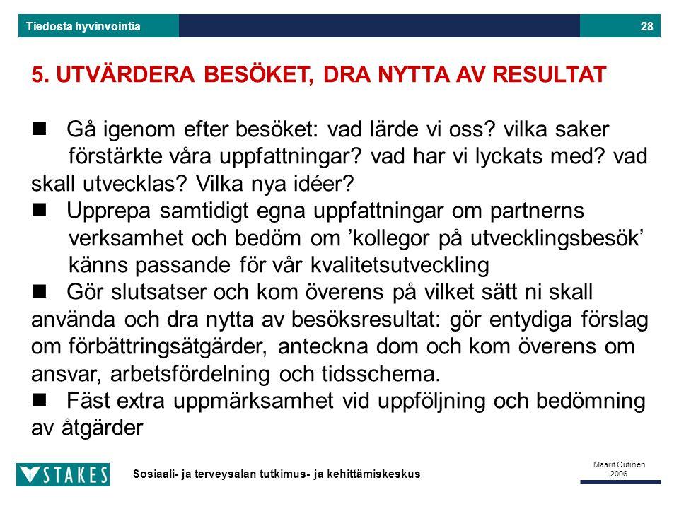 5. UTVÄRDERA BESÖKET, DRA NYTTA AV RESULTAT