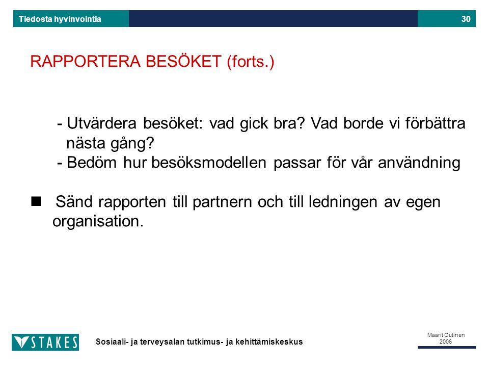 RAPPORTERA BESÖKET (forts.)