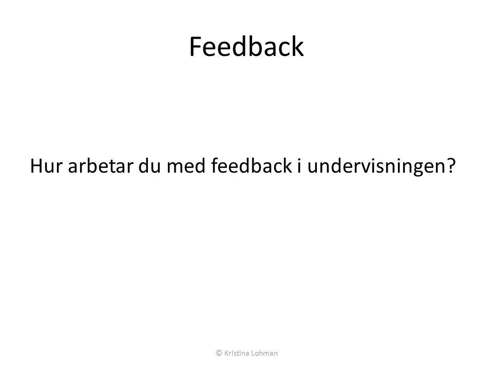 Feedback Hur arbetar du med feedback i undervisningen