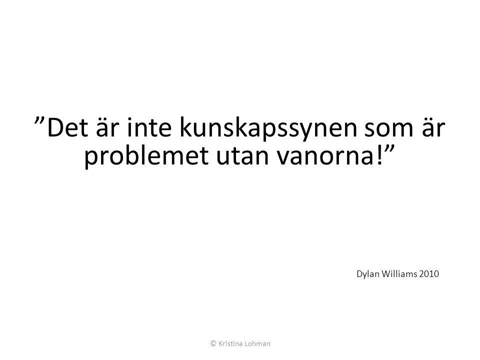 Det är inte kunskapssynen som är problemet utan vanorna!