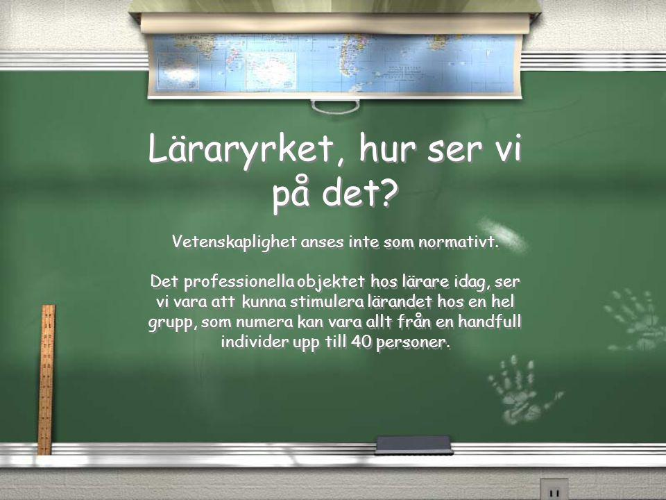Läraryrket, hur ser vi på det