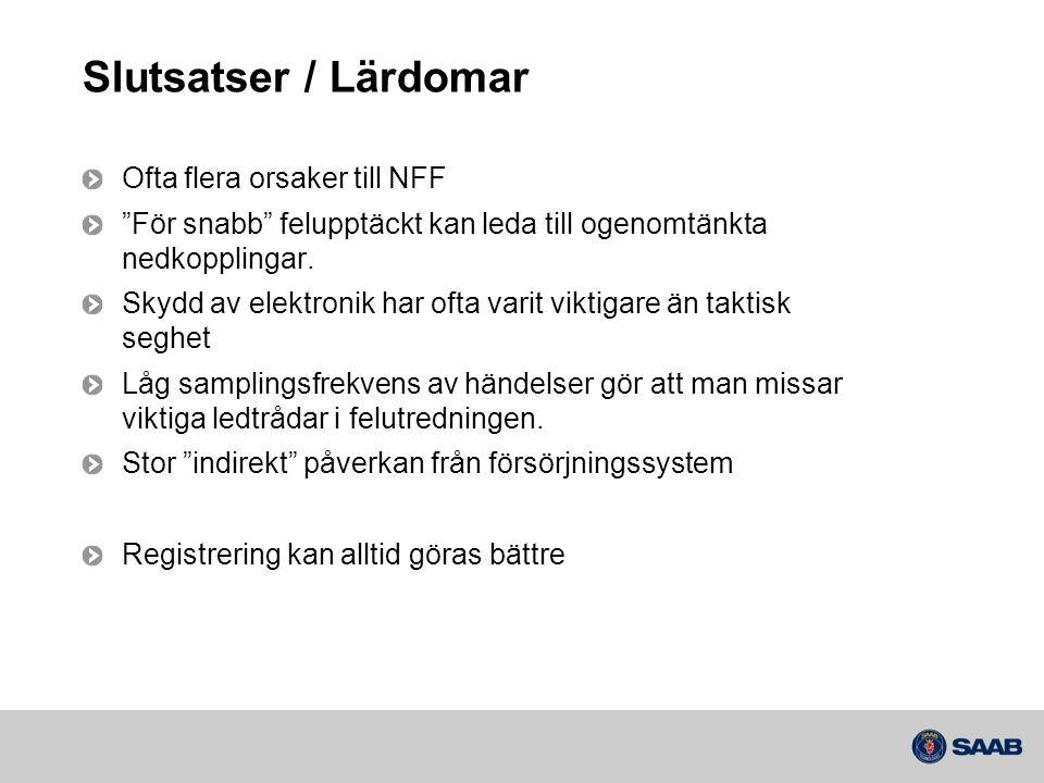 Slutsatser / Lärdomar Ofta flera orsaker till NFF