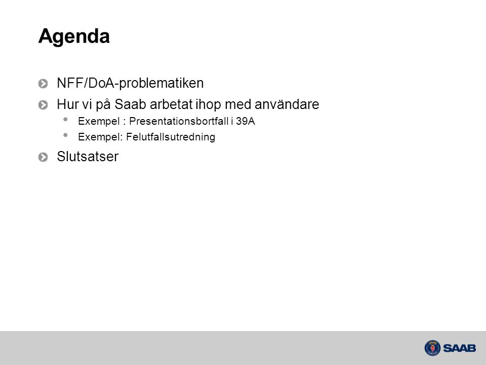 Agenda NFF/DoA-problematiken Hur vi på Saab arbetat ihop med användare