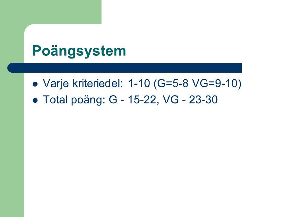 Poängsystem Varje kriteriedel: 1-10 (G=5-8 VG=9-10)