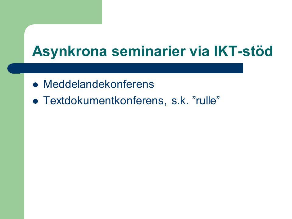 Asynkrona seminarier via IKT-stöd