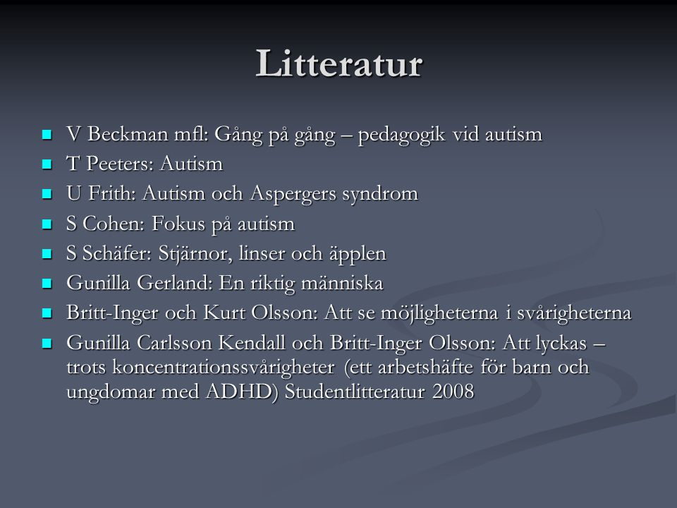 Litteratur V Beckman mfl: Gång på gång – pedagogik vid autism