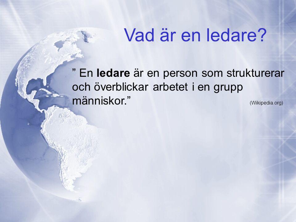 Vad är en ledare En ledare är en person som strukturerar