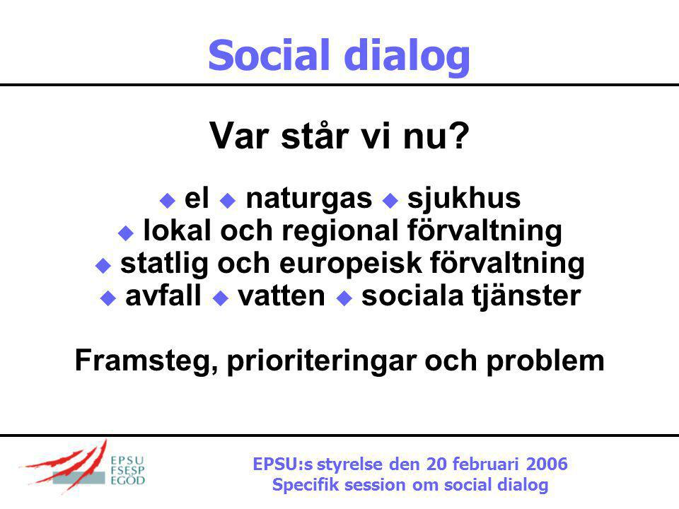 Social dialog Var står vi nu Framsteg, prioriteringar och problem
