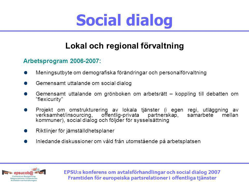 Social dialog Lokal och regional förvaltning Arbetsprogram 2006-2007: