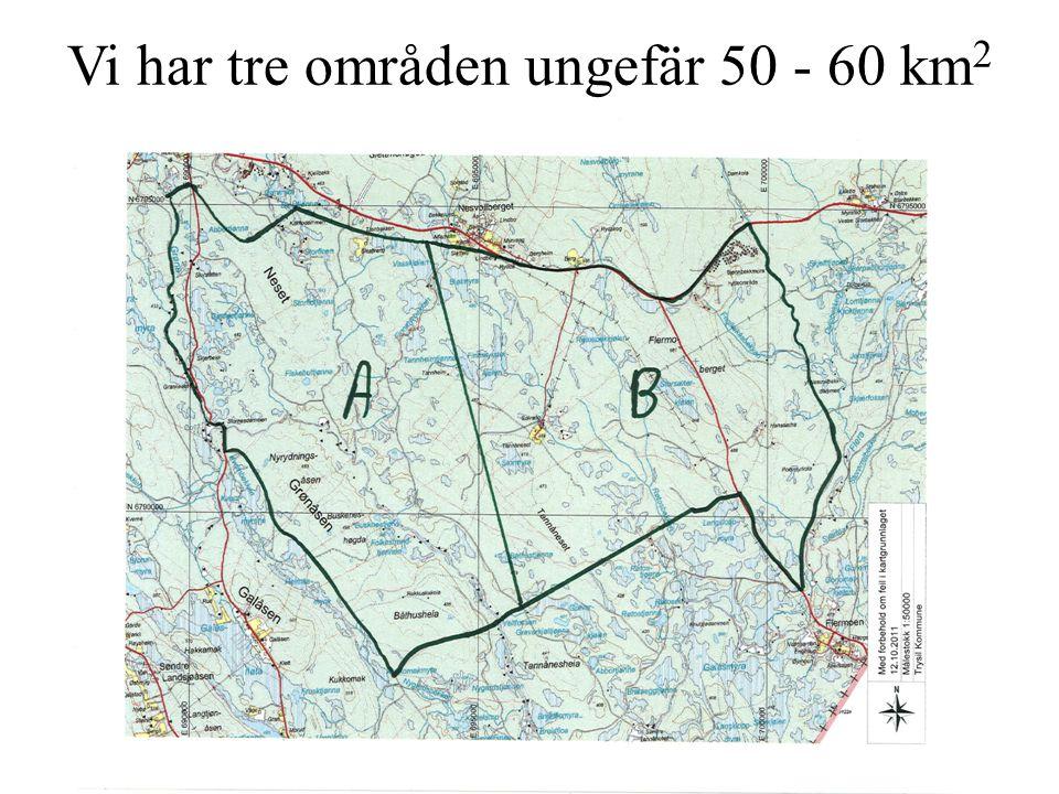 Vi har tre områden ungefär 50 - 60 km2