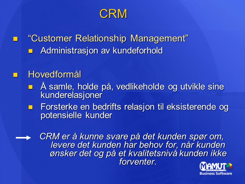 CRM Customer Relationship Management Hovedformål