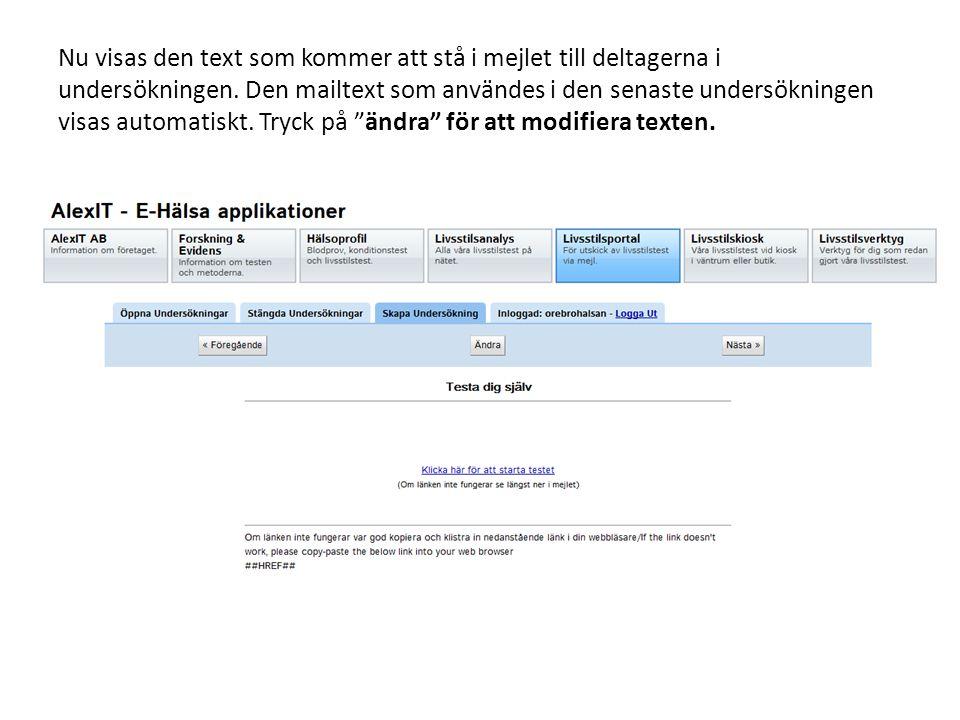 Nu visas den text som kommer att stå i mejlet till deltagerna i undersökningen.