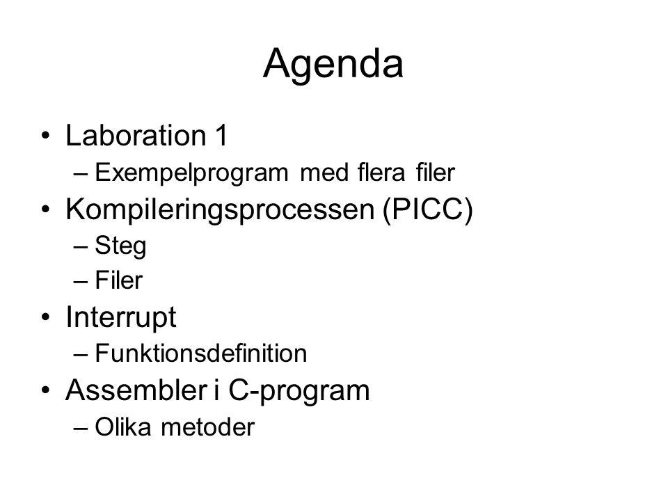 Agenda Laboration 1 Kompileringsprocessen (PICC) Interrupt