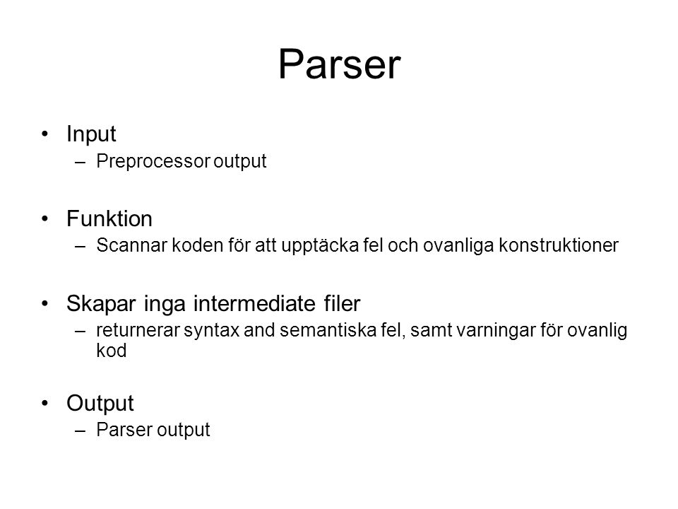 Parser Input Funktion Skapar inga intermediate filer Output