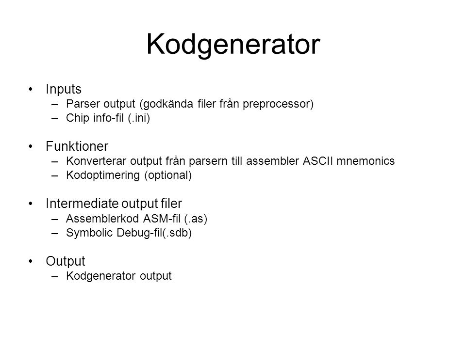 Kodgenerator Inputs Funktioner Intermediate output filer Output