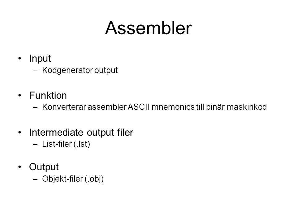 Assembler Input Funktion Intermediate output filer Output