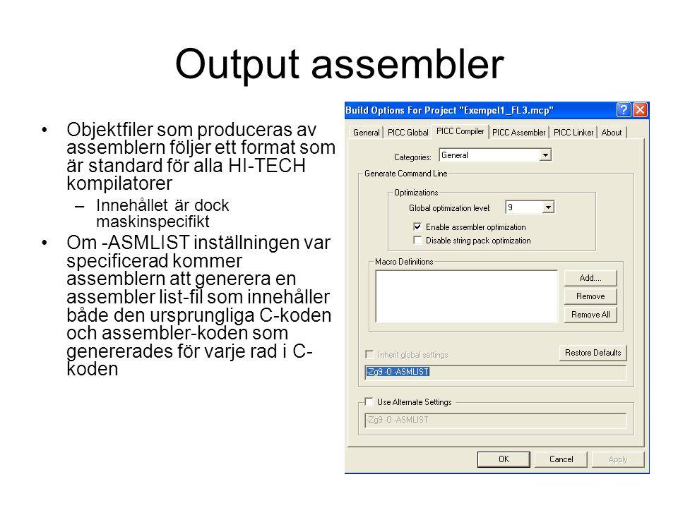 Output assembler Objektfiler som produceras av assemblern följer ett format som är standard för alla HI-TECH kompilatorer.